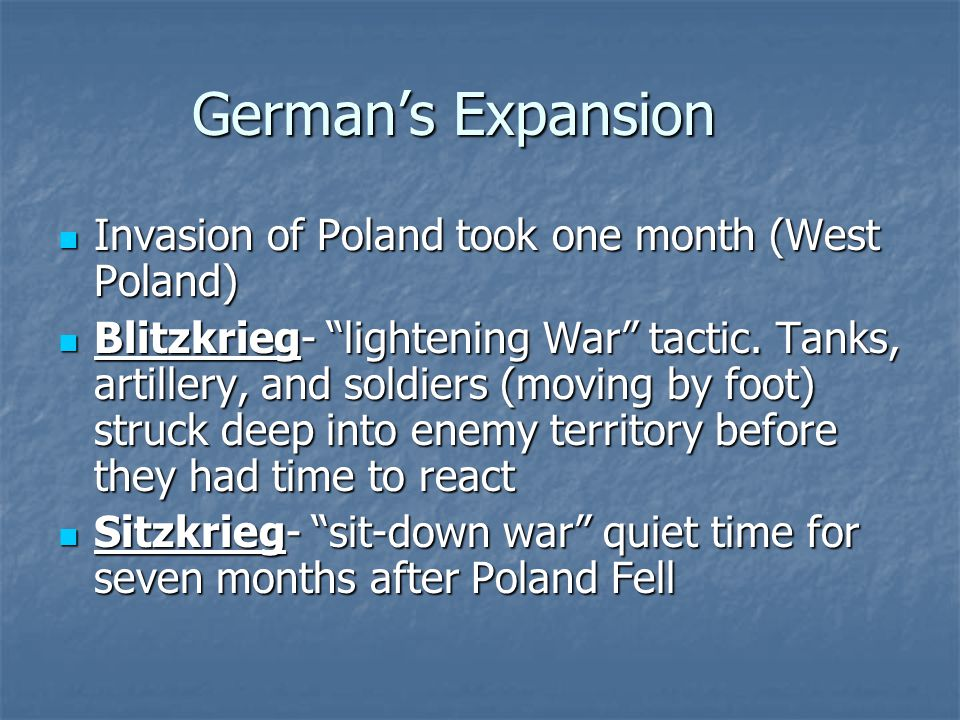 German's Expansion Invasion of Poland took one month (West Poland)