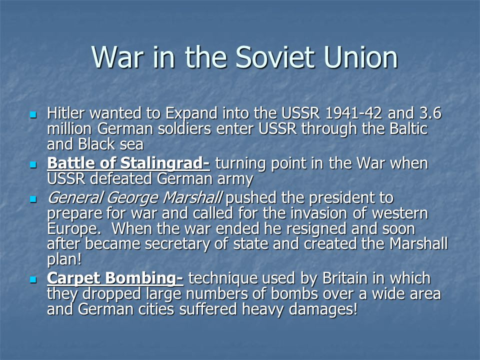 War in the Soviet Union Hitler wanted to Expand into the USSR 1941-42 and 3.6 million German soldiers enter USSR through the Baltic and Black sea.