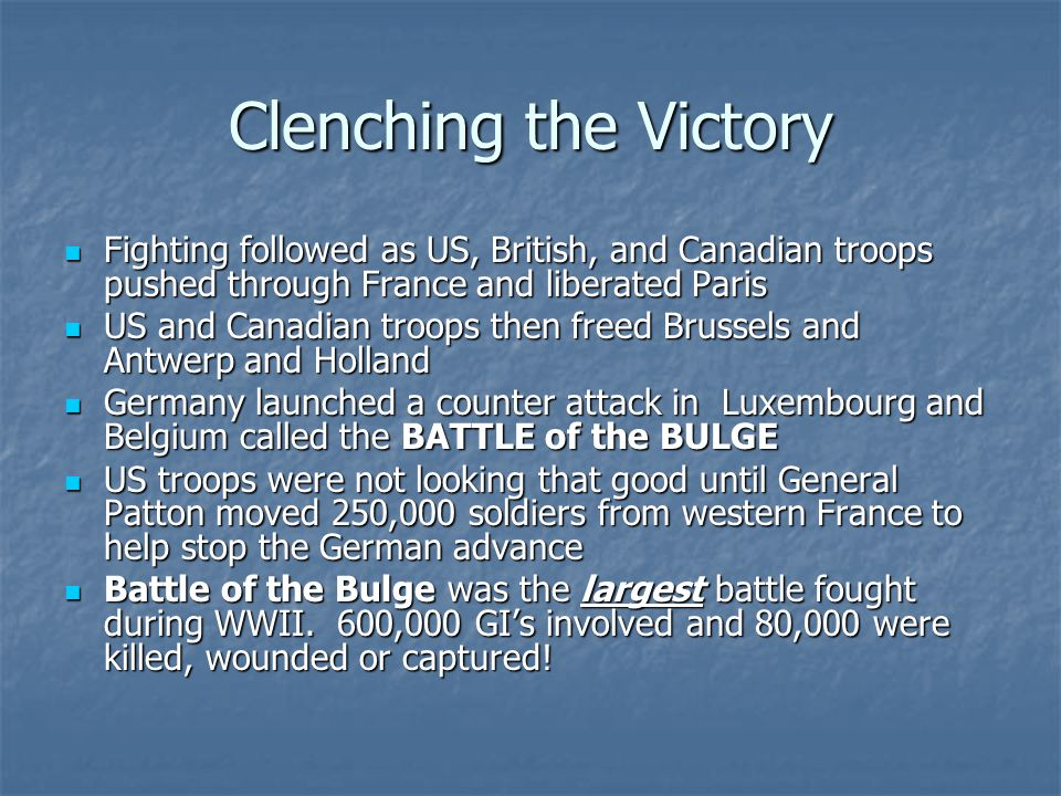 Clenching the Victory Fighting followed as US, British, and Canadian troops pushed through France and liberated Paris.
