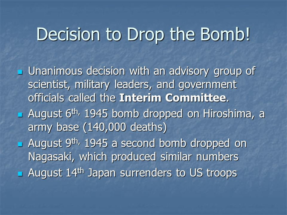 Decision to Drop the Bomb!