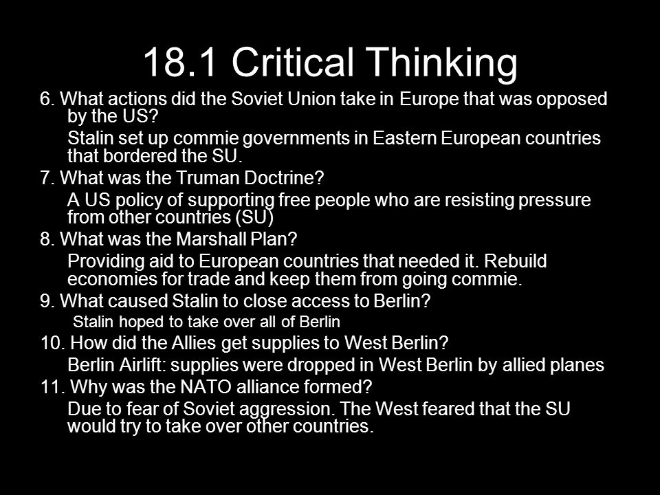 18.1 Critical Thinking 6. What actions did the Soviet Union take in Europe that was opposed by the US
