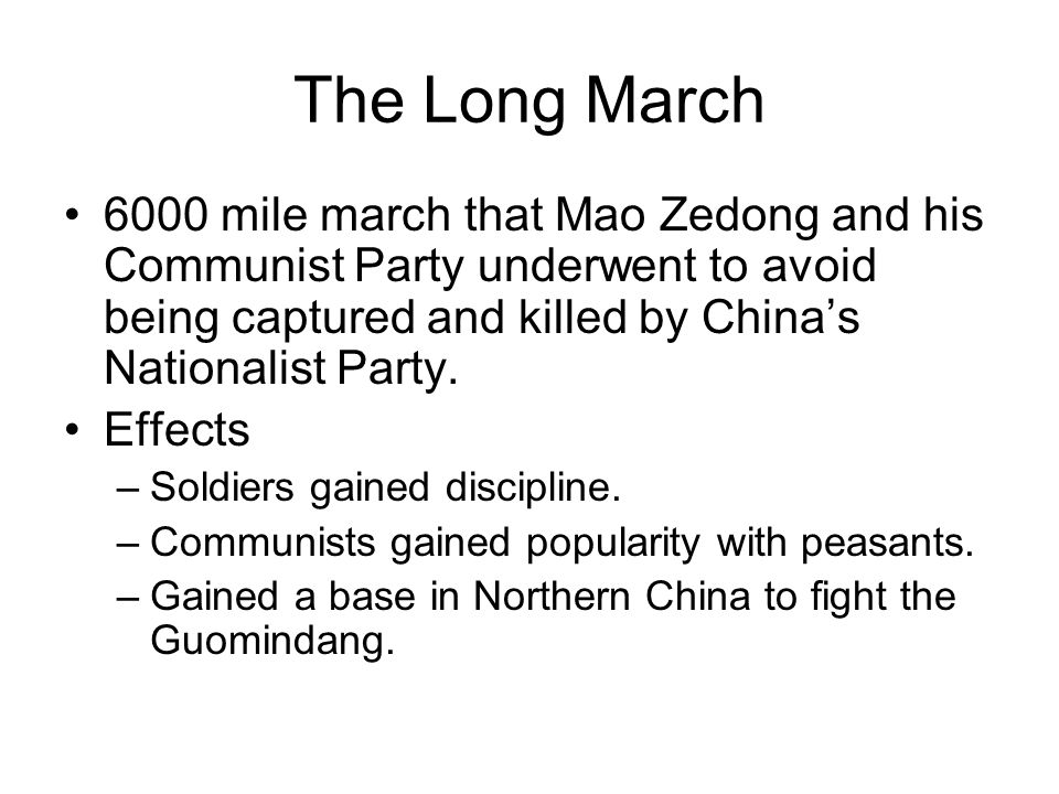 The Long March 6000 mile march that Mao Zedong and his Communist Party underwent to avoid being captured and killed by China's Nationalist Party.