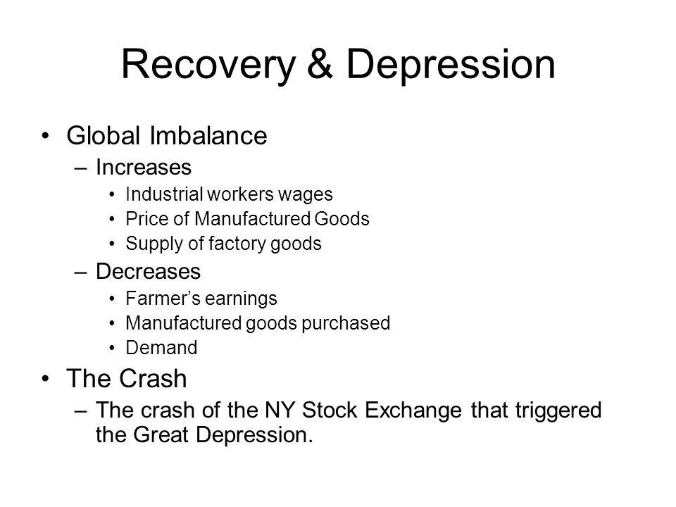 Recovery & Depression Global Imbalance The Crash Increases Decreases