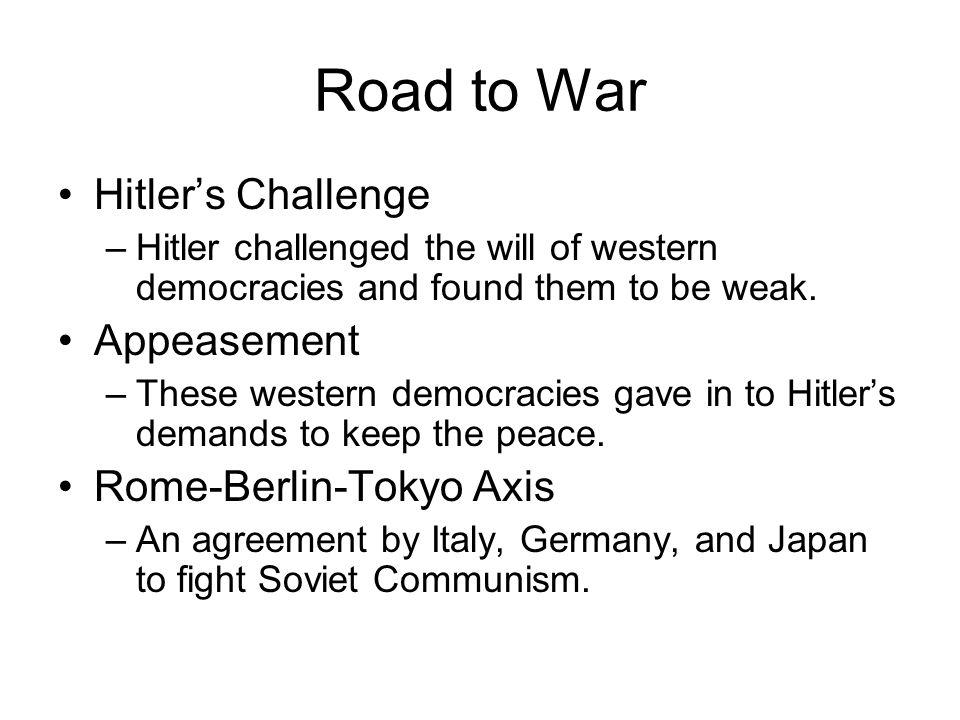 Road to War Hitler's Challenge Appeasement Rome-Berlin-Tokyo Axis
