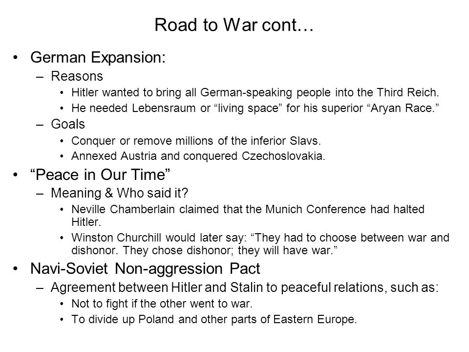 Road to War cont… German Expansion: Peace in Our Time