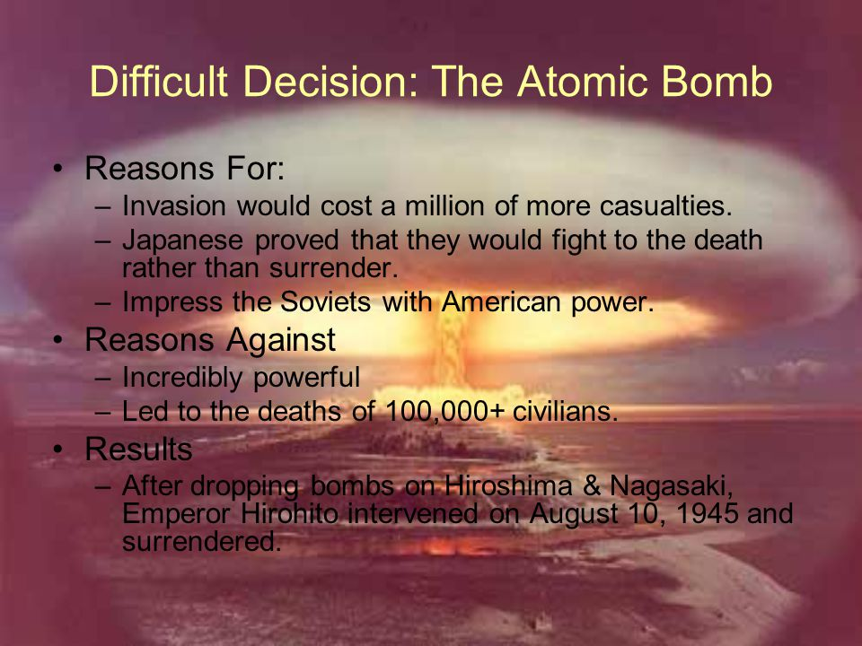Difficult Decision: The Atomic Bomb