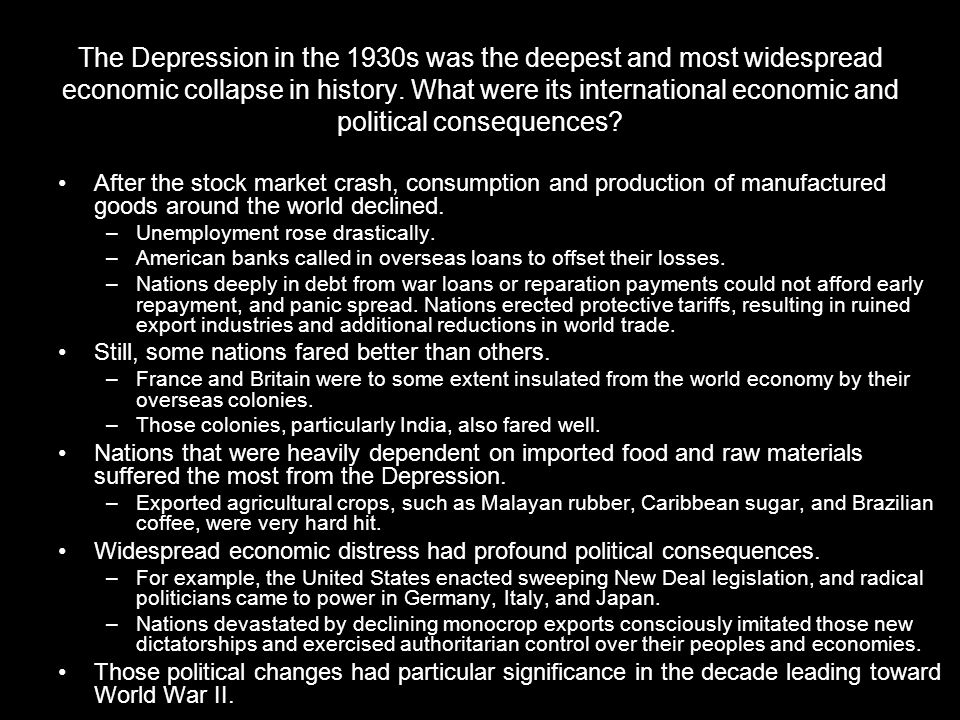 The Depression in the 1930s was the deepest and most widespread economic collapse in history. What were its international economic and political consequences
