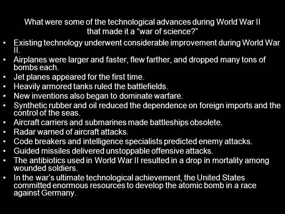 What were some of the technological advances during World War II that made it a war of science