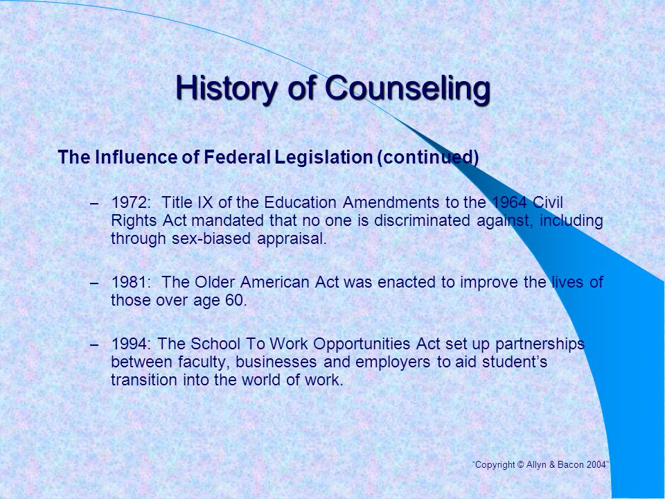 History of Counseling The Influence of Federal Legislation (continued)