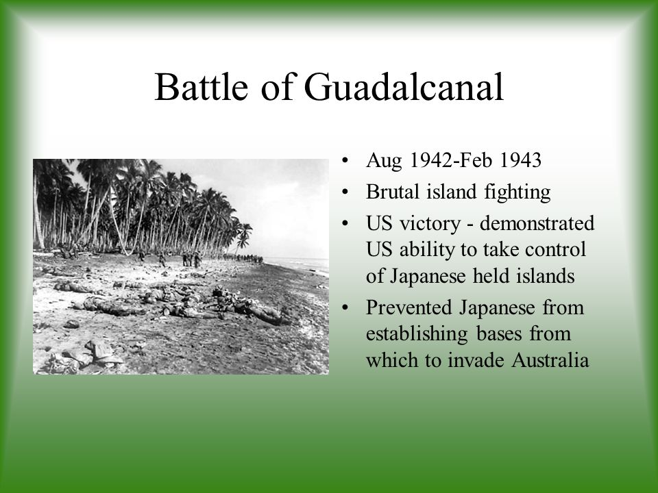 Battle of Guadalcanal Aug 1942-Feb 1943 Brutal island fighting