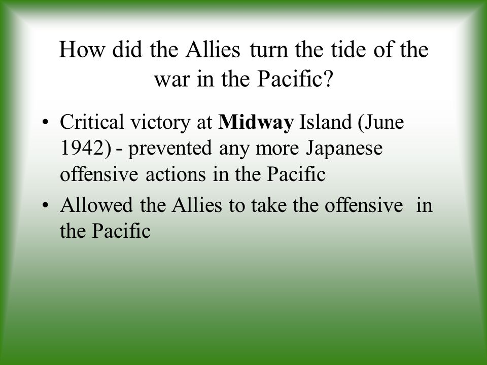 How did the Allies turn the tide of the war in the Pacific