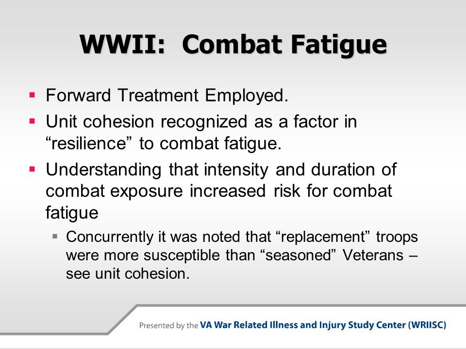 WWII: Combat Fatigue Forward Treatment Employed.
