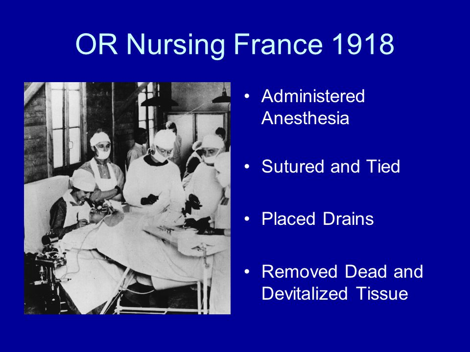 OR Nursing France 1918 Administered Anesthesia Sutured and Tied