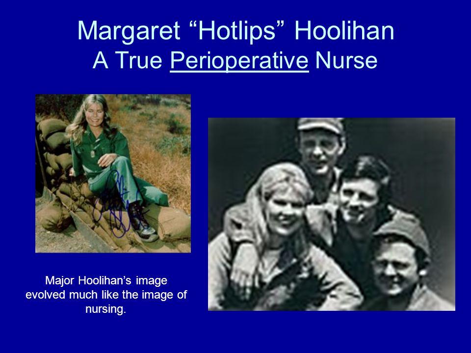 Margaret Hotlips Hoolihan A True Perioperative Nurse