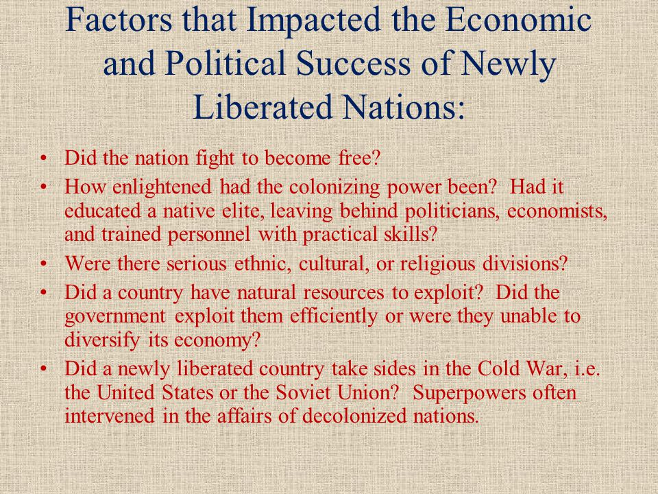 Factors that Impacted the Economic and Political Success of Newly Liberated Nations: