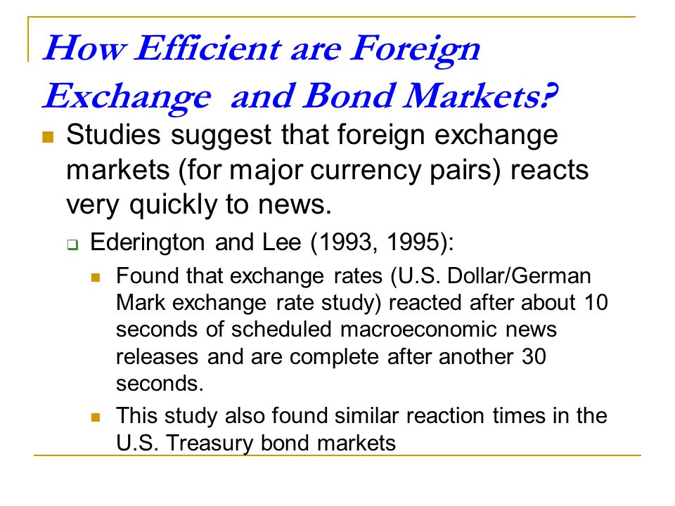 How Efficient are Foreign Exchange and Bond Markets