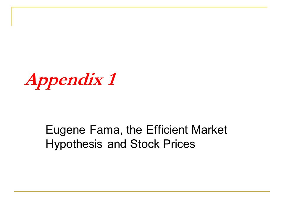 Eugene Fama, the Efficient Market Hypothesis and Stock Prices