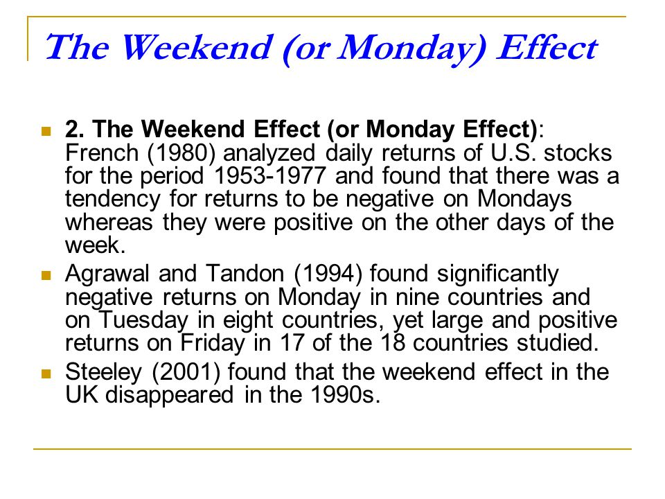 The Weekend (or Monday) Effect
