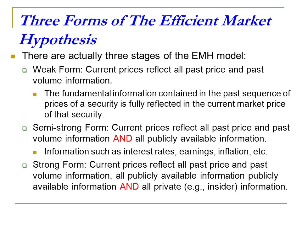 types of efficient market hypothesis The efficient market hypothesis problems with interpretations of empirical tests the efficient markets hypothesis risk measurement & efficient market hypothesis.