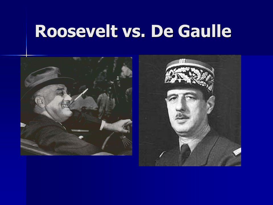 Roosevelt vs. De Gaulle