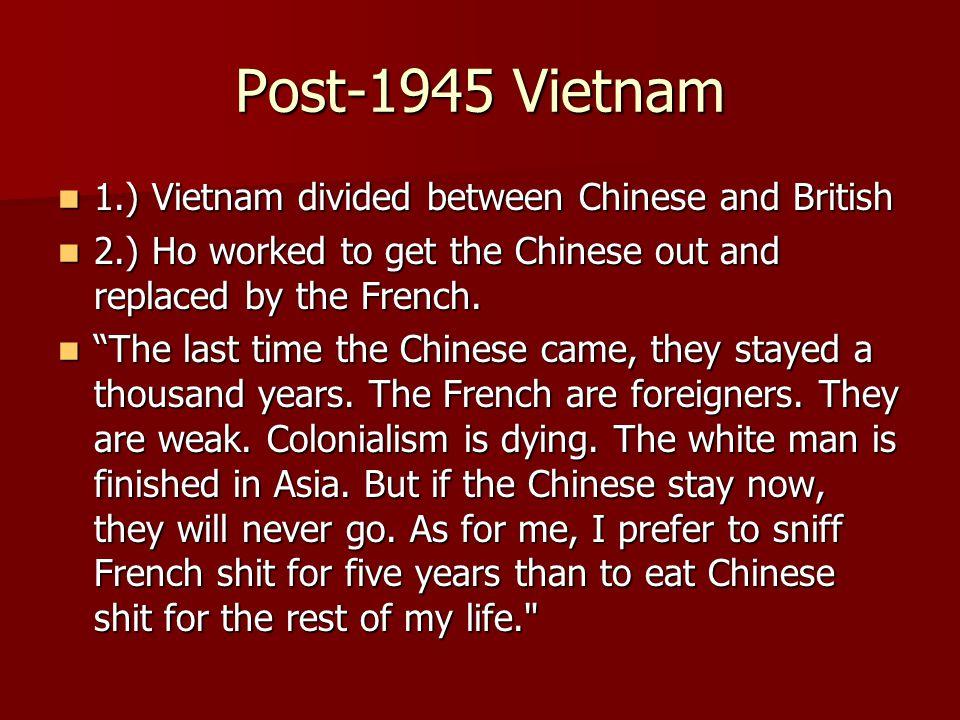 Post-1945 Vietnam 1.) Vietnam divided between Chinese and British