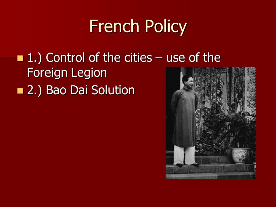 French Policy 1.) Control of the cities – use of the Foreign Legion