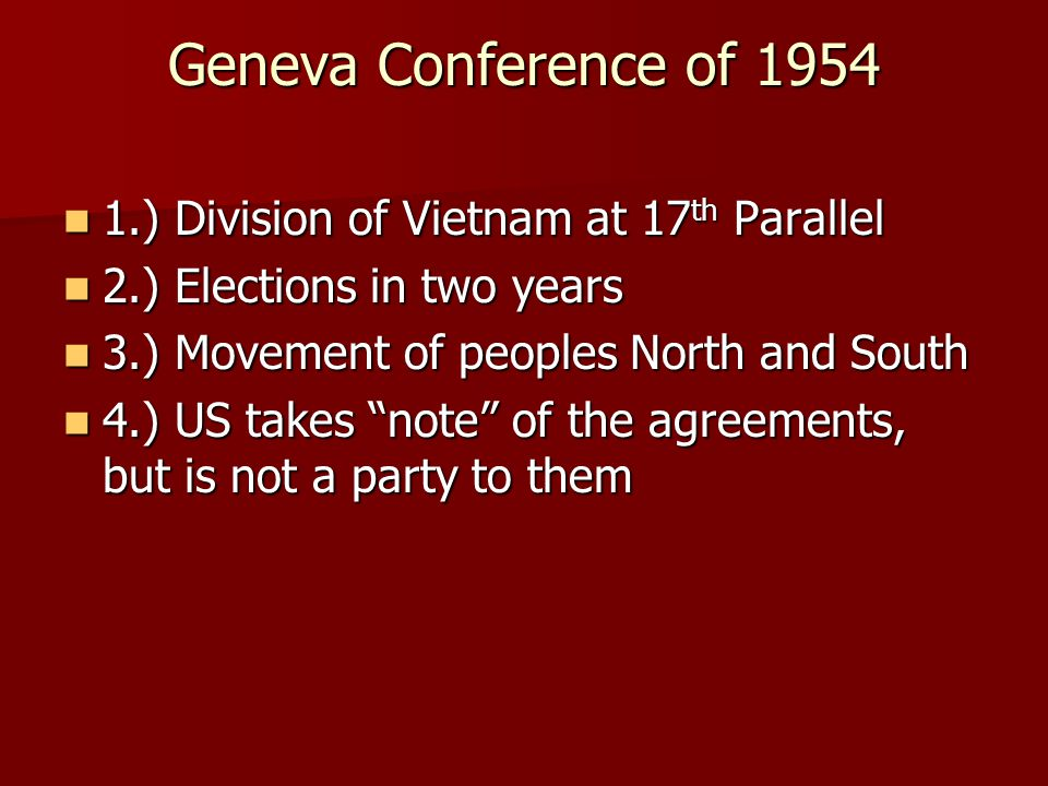 Geneva Conference of 1954 1.) Division of Vietnam at 17th Parallel