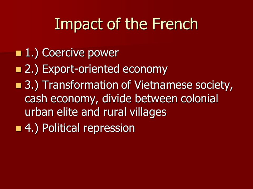 Impact of the French 1.) Coercive power 2.) Export-oriented economy