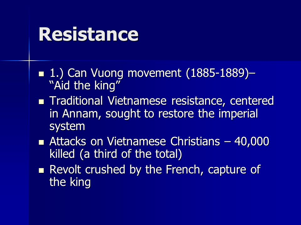 Resistance 1.) Can Vuong movement (1885-1889)– Aid the king
