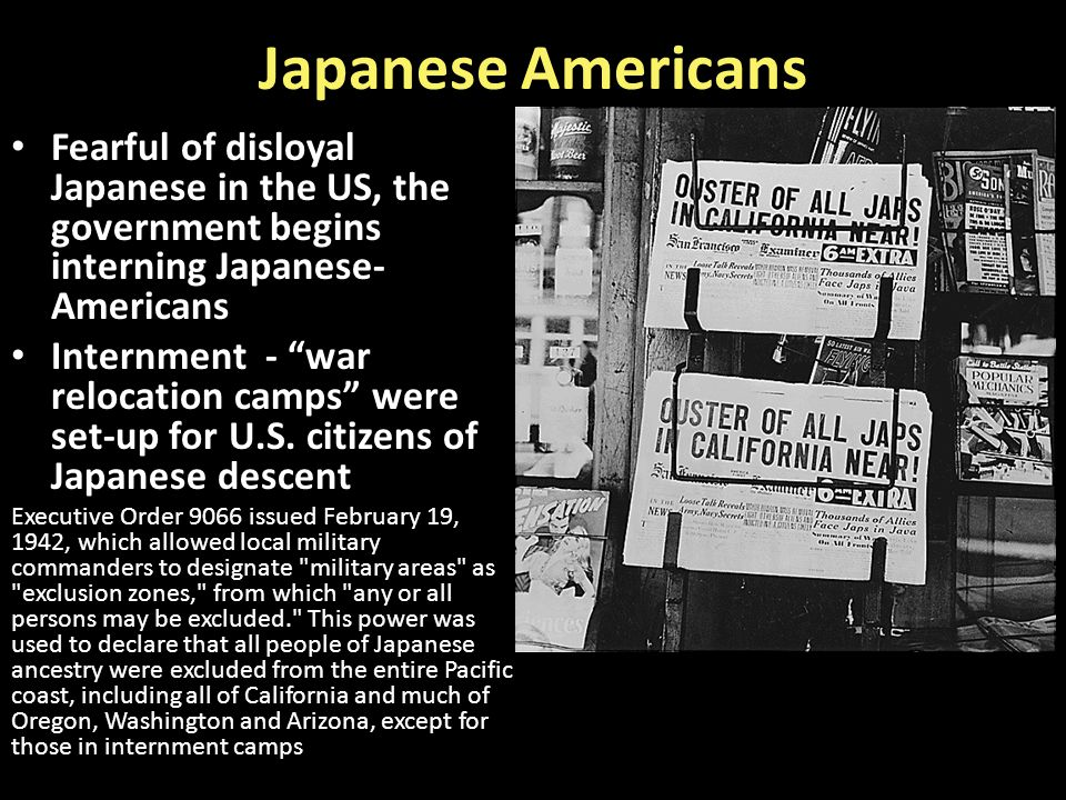 Japanese Americans Fearful of disloyal Japanese in the US, the government begins interning Japanese-Americans.