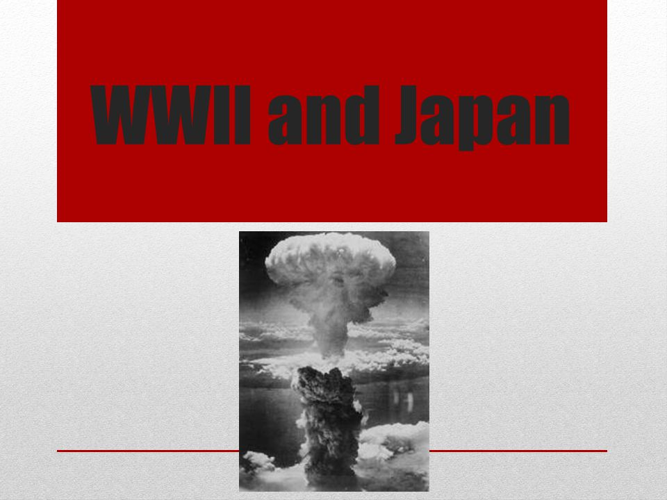 WWII and Japan