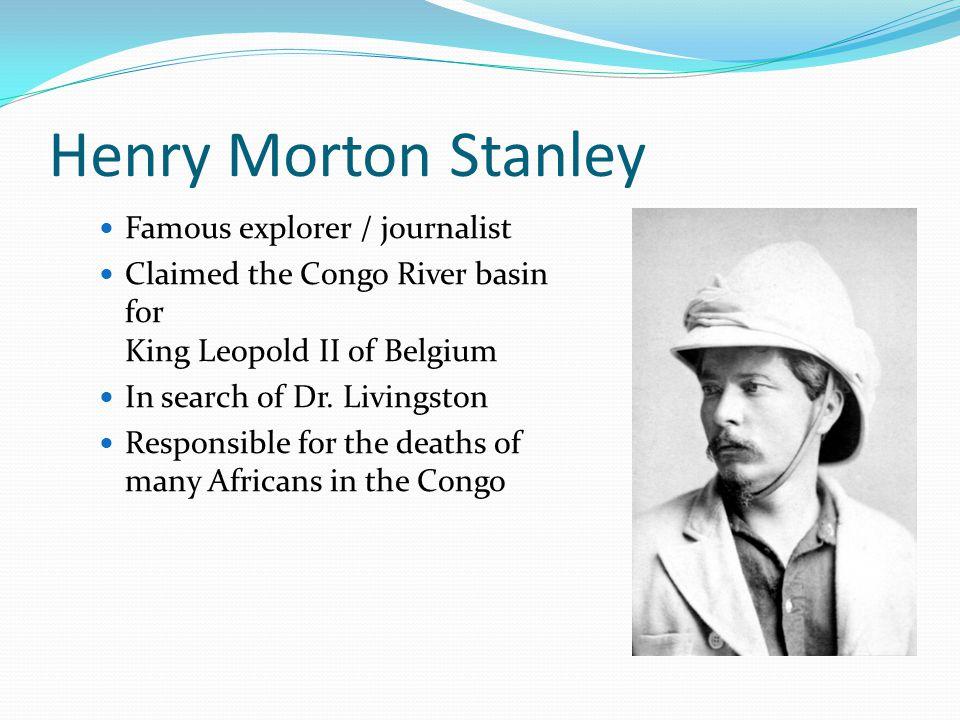 Henry Morton Stanley Famous explorer / journalist