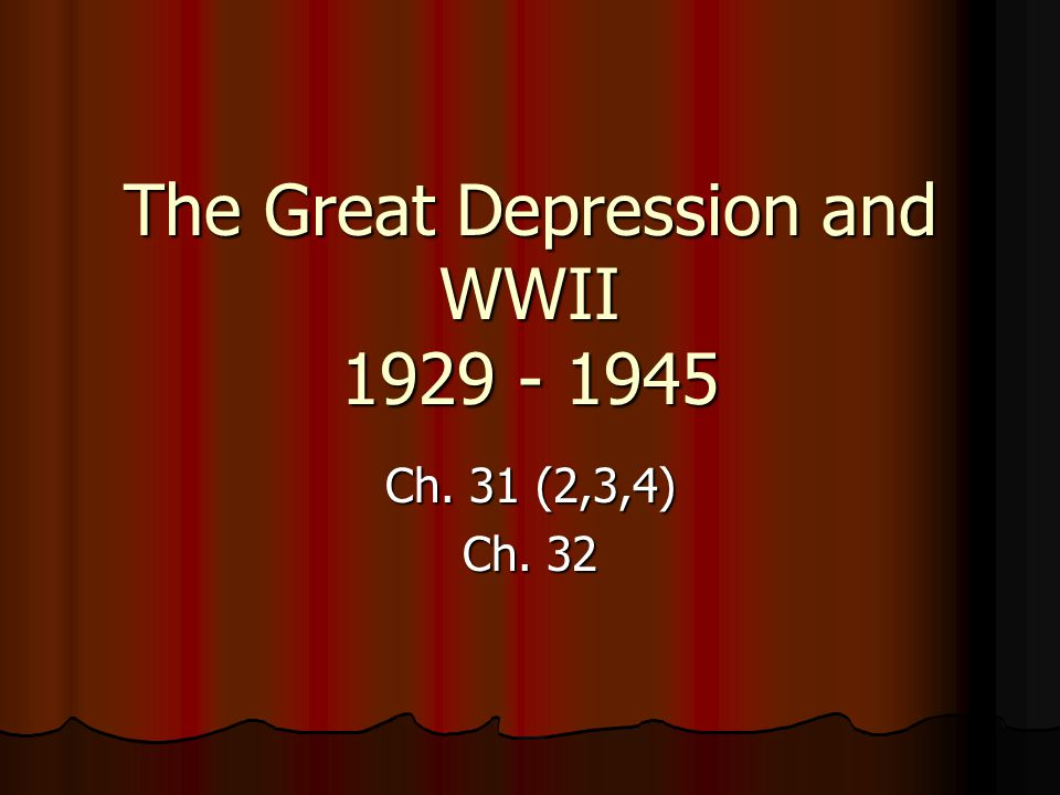 The Great Depression and WWII 1929 - 1945