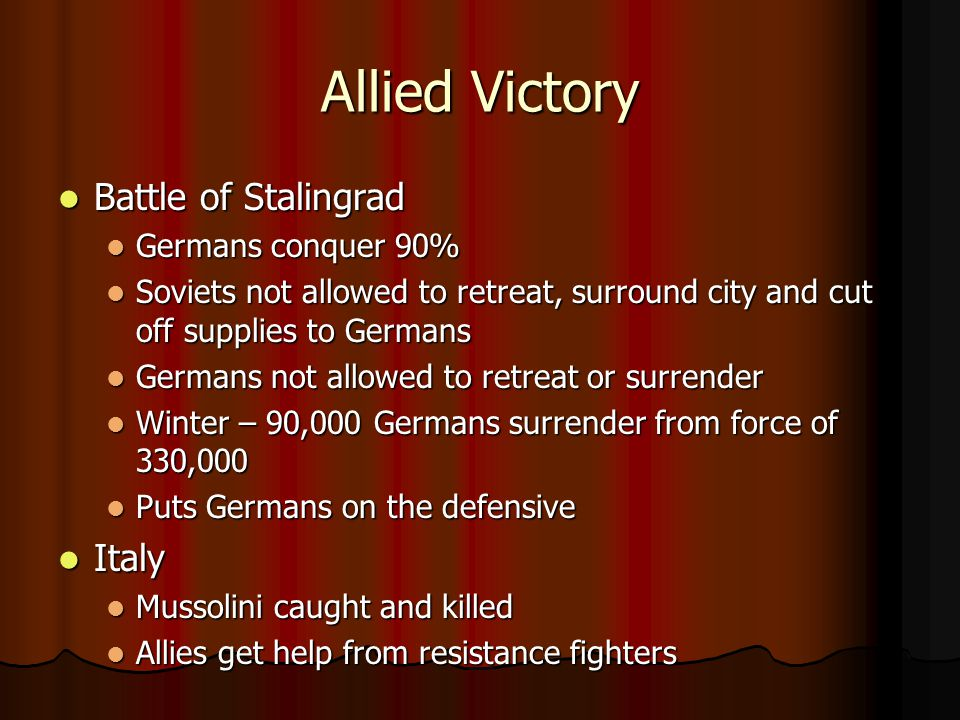 Allied Victory Battle of Stalingrad Italy Germans conquer 90%