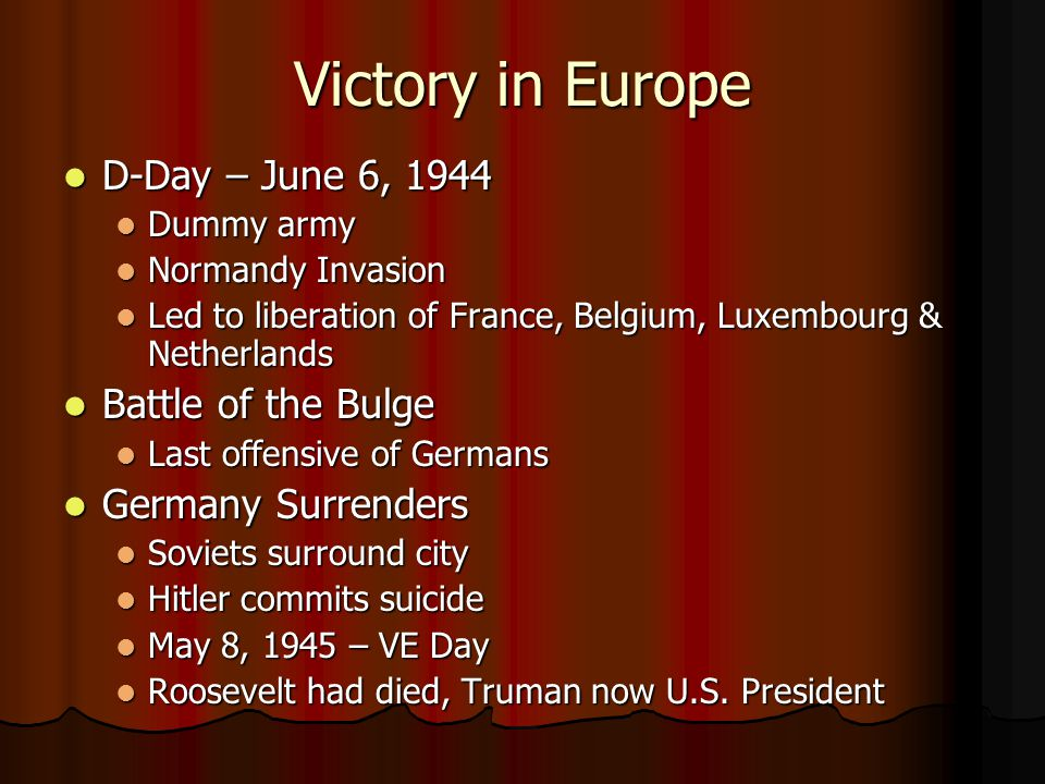Victory in Europe D-Day – June 6, 1944 Battle of the Bulge
