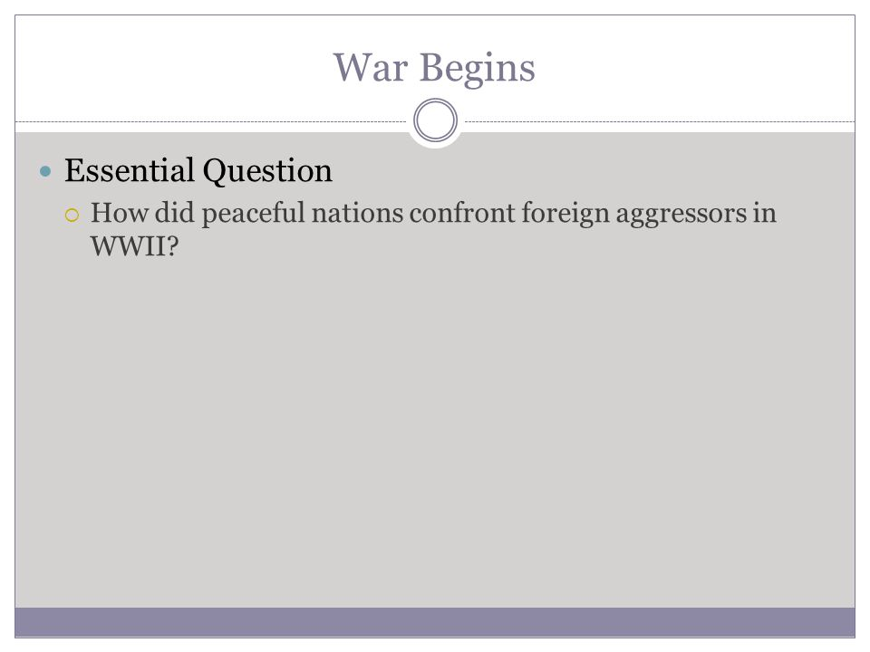 War Begins Essential Question