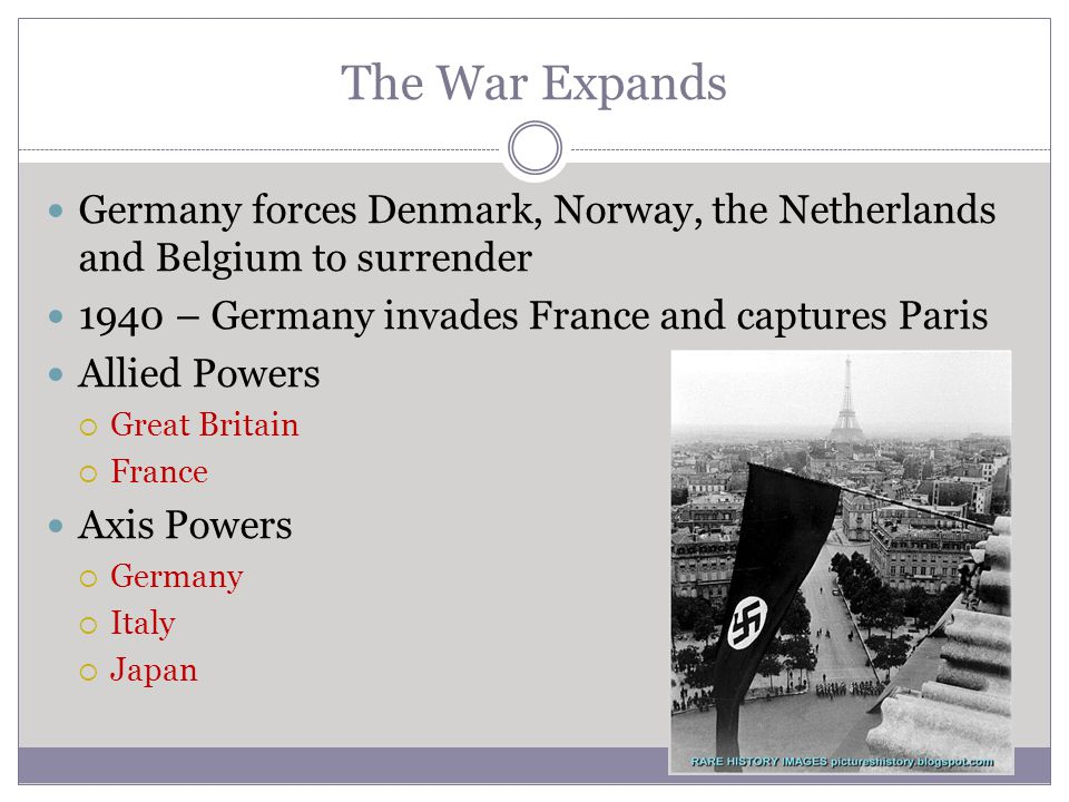 The War Expands Germany forces Denmark, Norway, the Netherlands and Belgium to surrender. 1940 – Germany invades France and captures Paris.