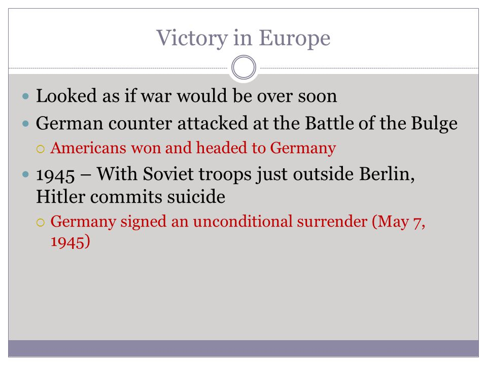 Victory in Europe Looked as if war would be over soon