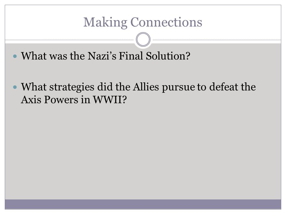 Making Connections What was the Nazi's Final Solution