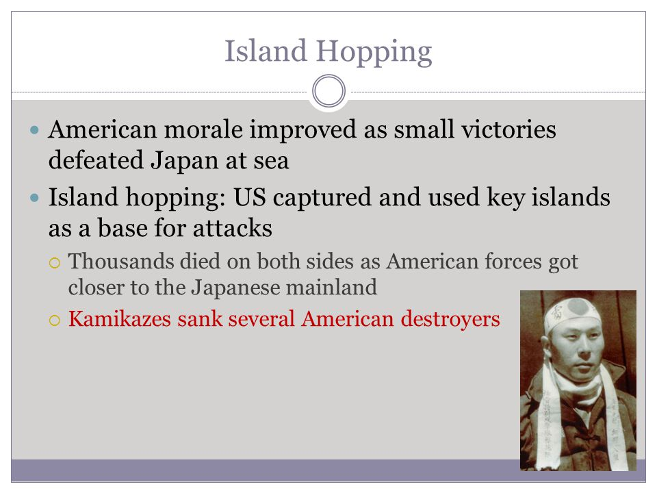Island Hopping American morale improved as small victories defeated Japan at sea.