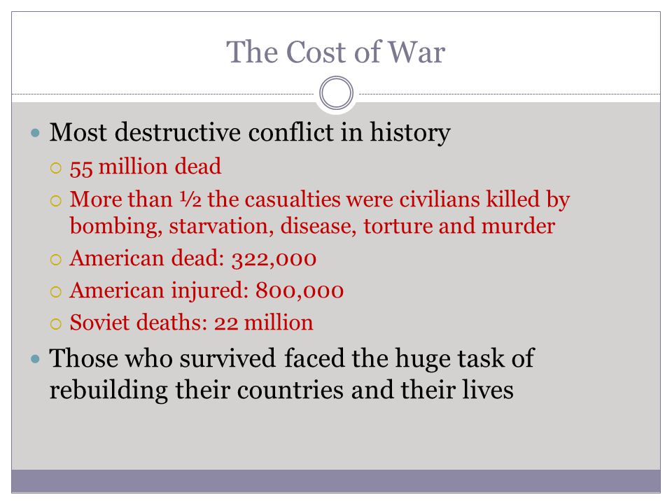 The Cost of War Most destructive conflict in history