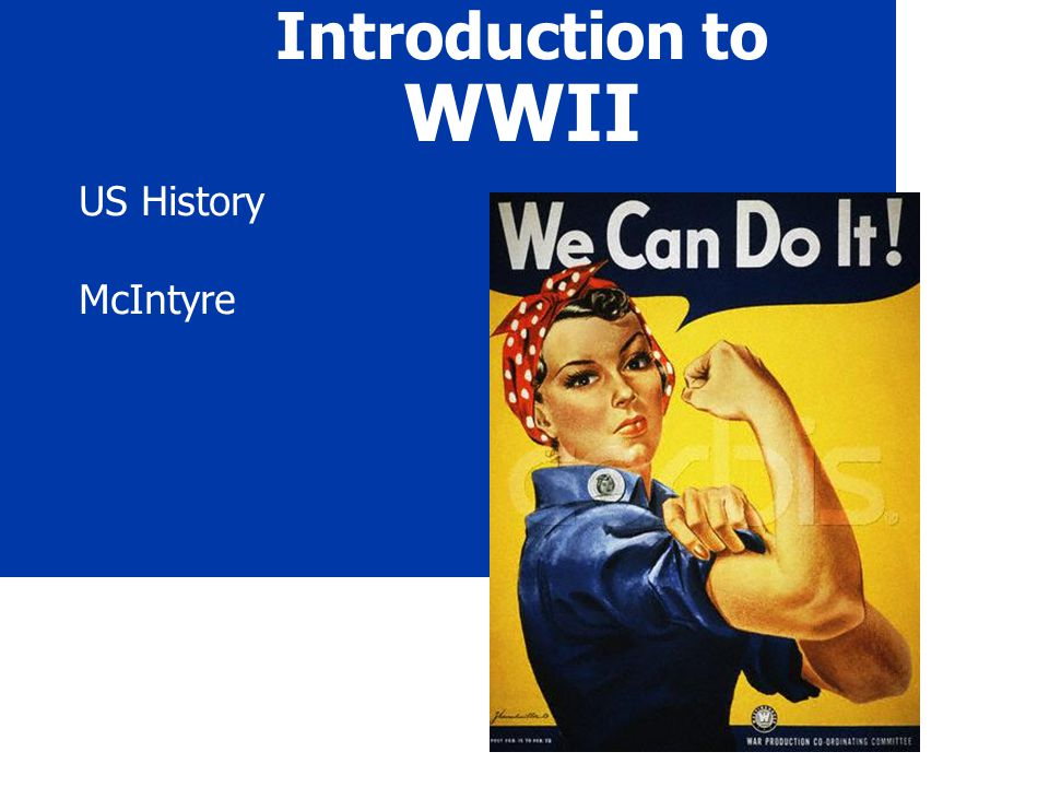 Introduction to WWII US History McIntyre