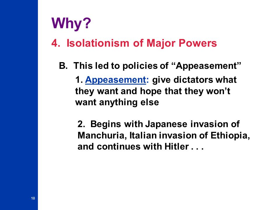 Why 4. Isolationism of Major Powers
