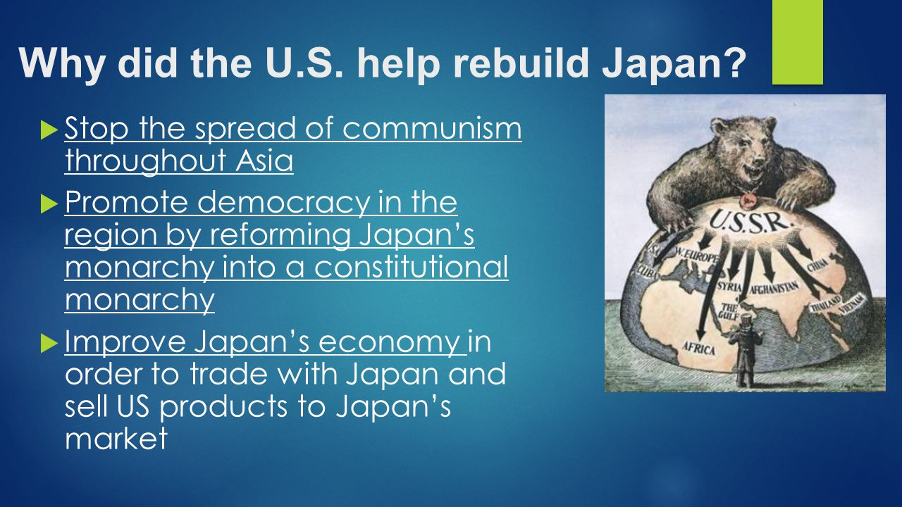 Why did the U.S. help rebuild Japan