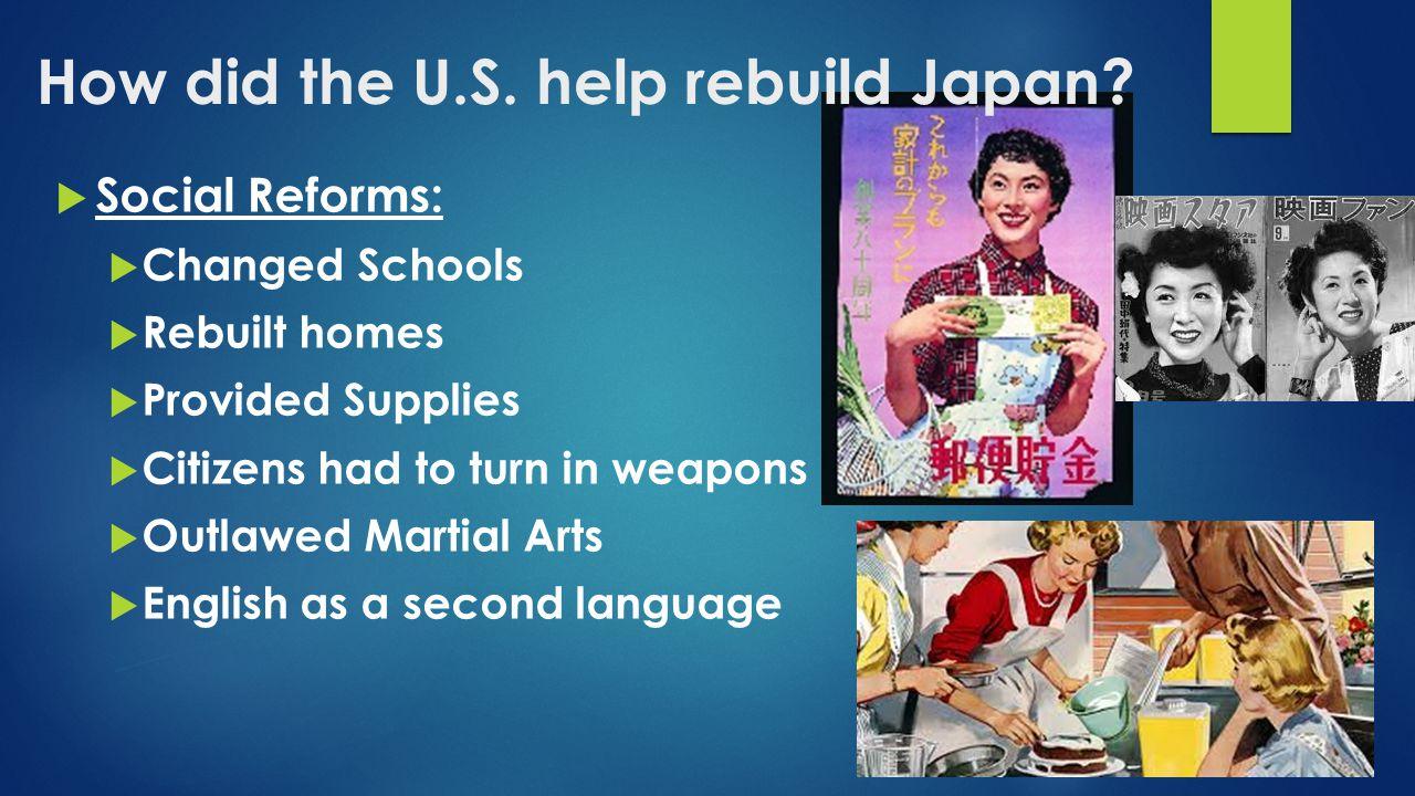 How did the U.S. help rebuild Japan