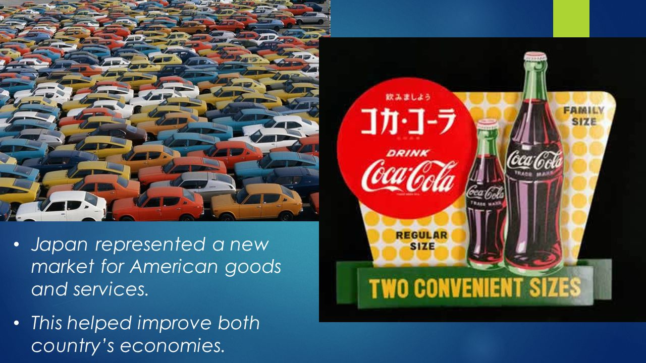 Japan represented a new market for American goods and services.