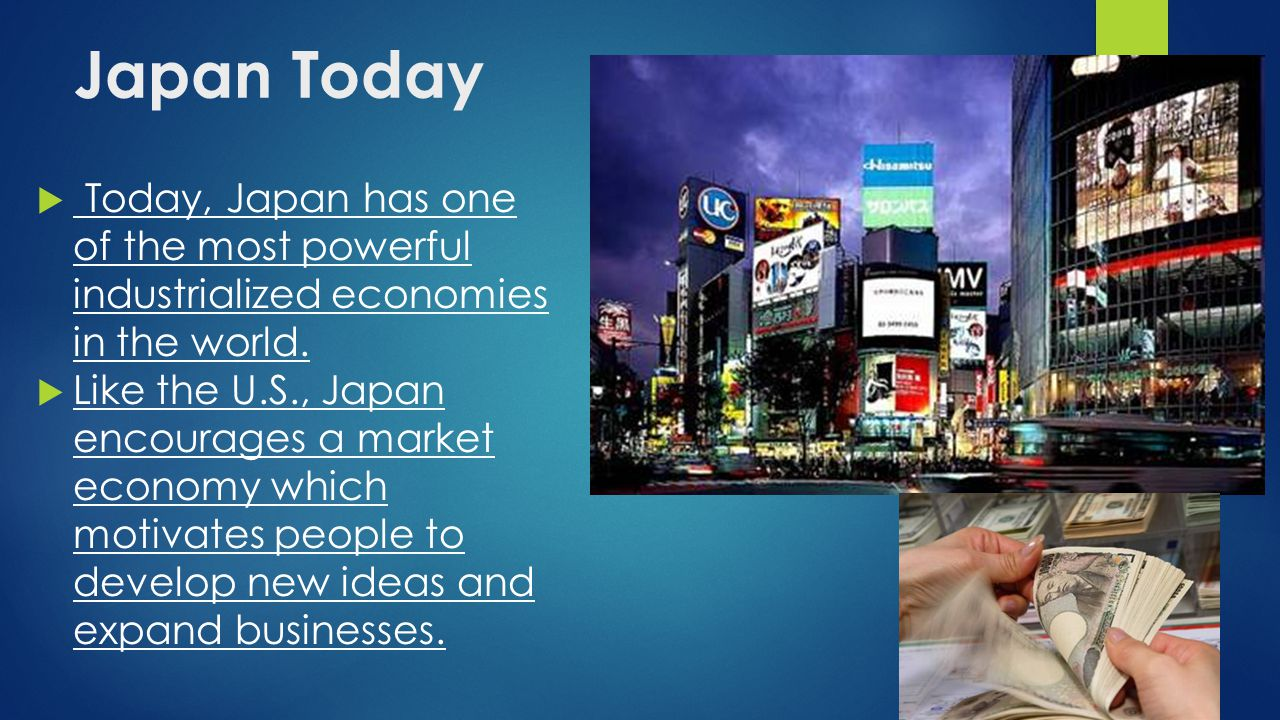 Japan Today Today, Japan has one of the most powerful industrialized economies in the world.