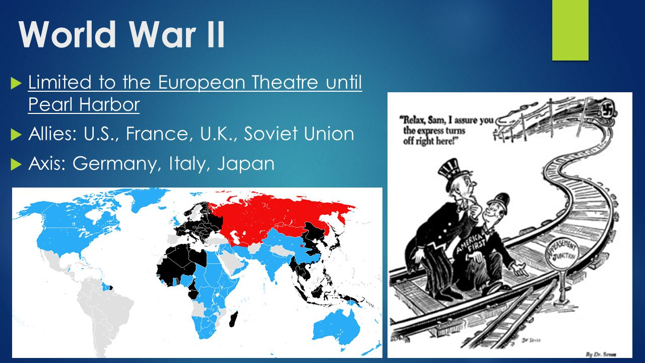 World War II Limited to the European Theatre until Pearl Harbor