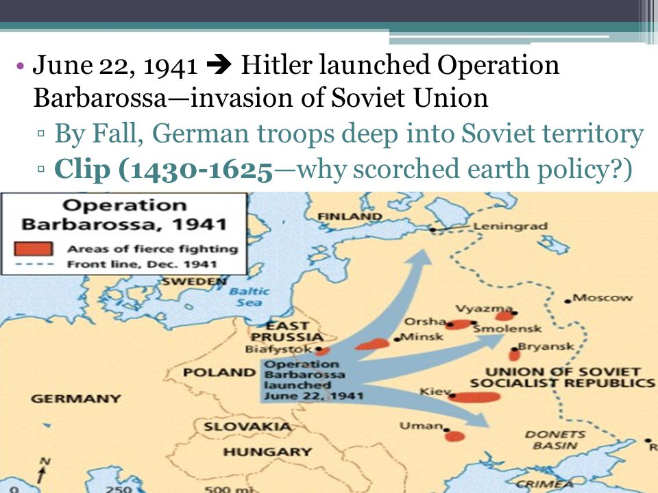 June 22, 1941  Hitler launched Operation Barbarossa—invasion of Soviet Union