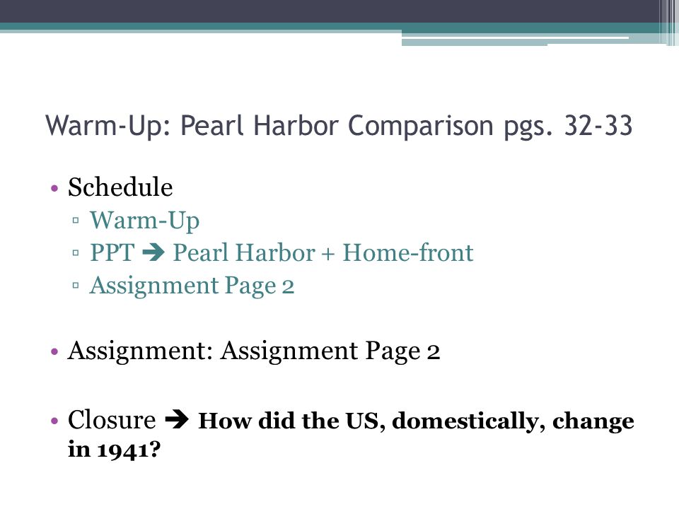 Warm-Up: Pearl Harbor Comparison pgs. 32-33